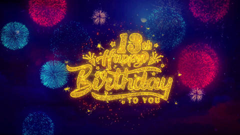 13th Happy Birthday Greeting Text Sparkle Particles on Colored Fireworks Live Action