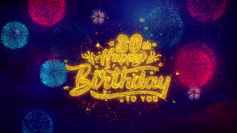 20th Happy Birthday Greeting Text Sparkle Particles on Colored Fireworks Live Action