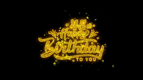 45th Happy Birthday Typography Written with Golden Particles Sparks Fireworks Live Action
