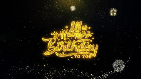 15th Happy Birthday Written Gold Particles Exploding Fireworks Display Footage