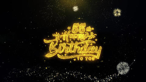 55th Happy Birthday Written Gold Particles Exploding Fireworks Display Live Action