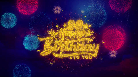 90th Happy Birthday Greeting Text Sparkle Particles on Colored Fireworks Live Action