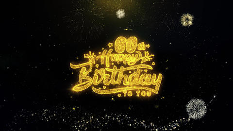 60th Happy Birthday Written Gold Particles Exploding Fireworks Display Live Action