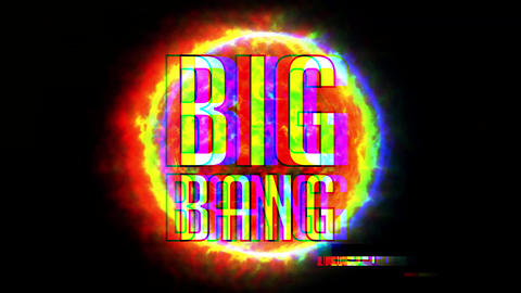 "glitch interfence big bang footage. sun, world, cosmos and big bang. explosion text of ""BIG BANG"" Animation"