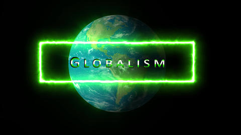 Globalism concept, theme or generic. Shiny globalism text in front of world, earth Animation