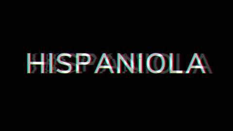 From the Glitch effect arises HISPANIOLA. Then the TV turns off. Alpha channel Premultiplied - Animation