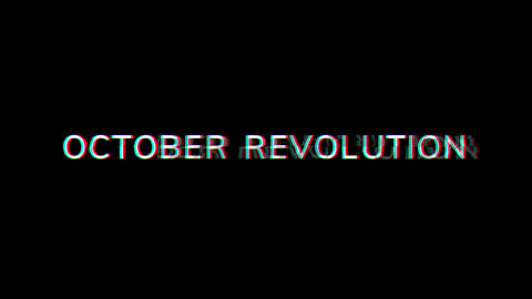 From the Glitch effect arises OCTOBER REVOLUTION. Then the TV turns off. Alpha channel Premultiplied Animation