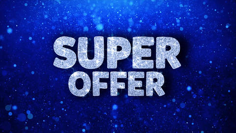 Super Offer Blue Text Wishes Particles Greetings, Invitation, Celebration Live Action