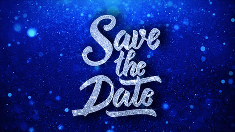 Save the Date Blue Text Wishes Particles Greetings, Invitation, Celebration Live Action