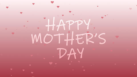 Happy Mother's Day animation with romantic background, hearts and text. 13th May, greeting, mom love Animation