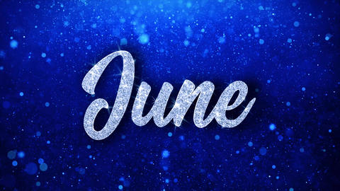 June Blue Text Wishes Particles Greetings, Invitation, Celebration Background Footage