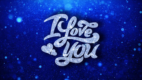 I Love You Blue Text Wishes Particles Greetings, Invitation, Celebration Live Action