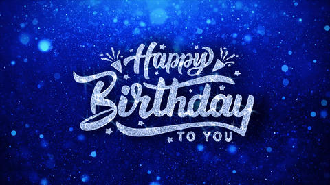 Happy Birthday Blue Text Wishes Particles Greetings, Invitation, Celebration Live Action