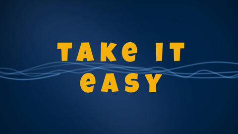Take it easy text on blue background CG動画