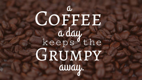 coffee quote with coffee background Animation