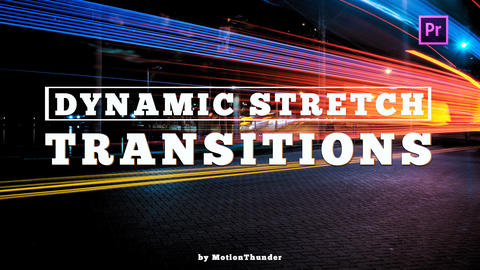 Dynamic Stretch Transitions Premiere Pro Template