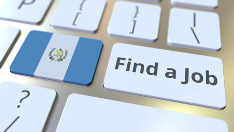 FIND A JOB text and flag of Guatemala on the buttons on the computer keyboard Live Action