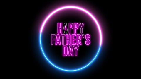 "Neon text of ""Happy Father's Day"" inside neon blue red circle. Daddy day greeting Animation"