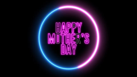 "Neon text of ""Happy Mother's Day"" inside neon blue red circle. Mommy day greeting Animation"