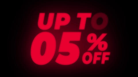 Up To 05% Percent Off Text Flickering Display Promotional Loop Live Action