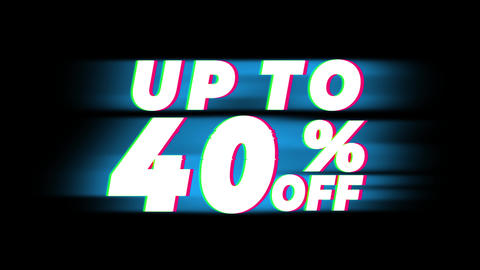Up To 40% Percent Off Text Vintage Glitch Effect Promotion Live Action
