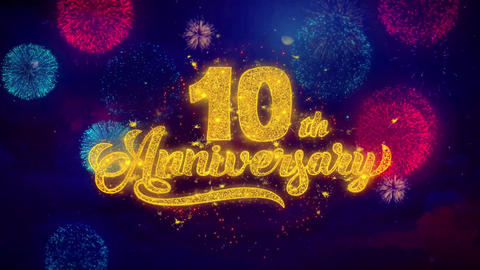 10th Happy Anniversary Greeting Text Sparkle Particles on Colored Fireworks Live Action