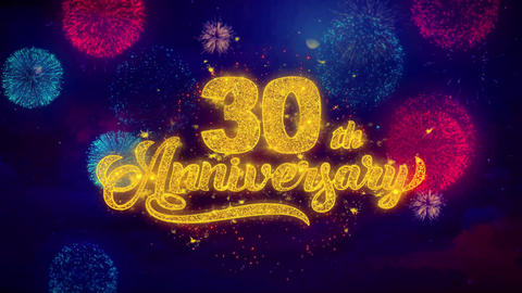 30th Happy Anniversary Greeting Text Sparkle Particles on Colored Fireworks Live Action