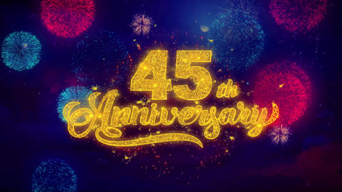 45th Happy Anniversary Greeting Text Sparkle Particles on Colored Fireworks Live Action