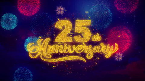 25th Happy Anniversary Greeting Text Sparkle Particles on Colored Fireworks Live Action
