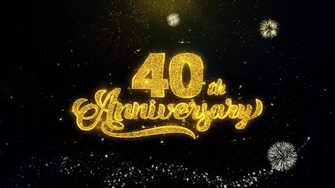 40th Happy Anniversary Written Gold Particles Exploding Fireworks Display Live Action