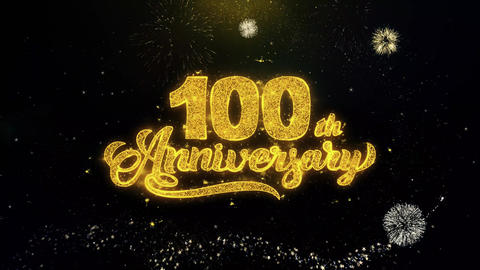 100th Happy Anniversary Written Gold Particles Exploding Fireworks Display Live Action