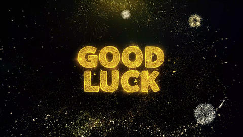 Good Luck Text on Gold Particles Fireworks Display Live Action