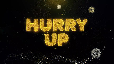 Hurry Up Text on Gold Particles Fireworks Display Live Action