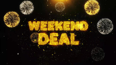 Weekend Deal Text on Firework Display Explosion Particles Live Action