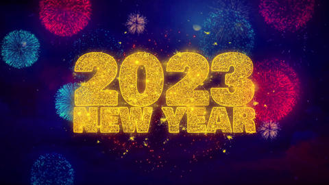 2023 New Year Sky wish Text on Colorful Ftirework Explosion Particles Live Action