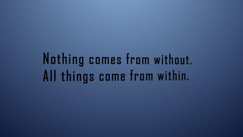 Motivational quote 'Nothing comes from without. All things come from within'. Typewriter style, Animation