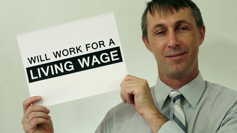 Businessman Will Work For Living Wage Sign Footage