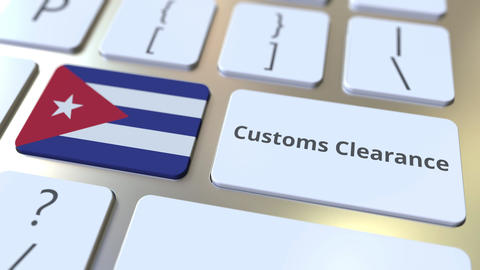 CUSTOMS CLEARANCE text and flag of Cuba on the buttons on the computer keyboard Live Action