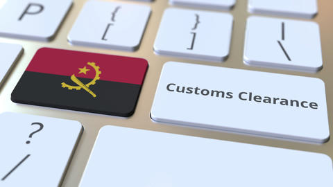 CUSTOMS CLEARANCE text and flag of Angola on the buttons on the computer Live Action