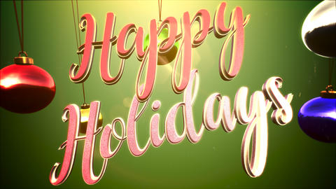 Animated close up Happy Holidays text, colorful balls on green background Animation
