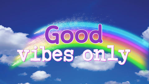 Good Vibes Only sign in a rainbow in the sky Animation