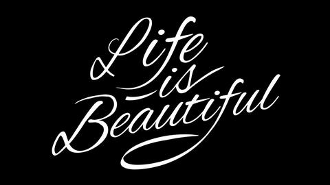 Life is beautiful. Calligraphic title with Alpha Channel Animation