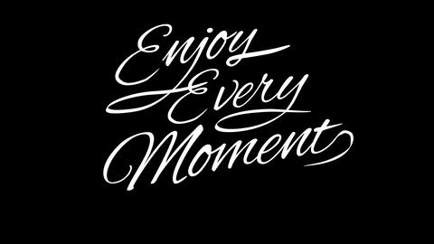 Enjoy every Moment. Calligraphic title with Alpha Channel Animation