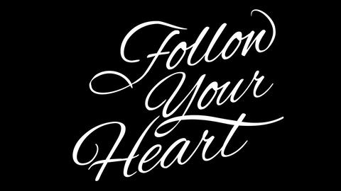 Follow your heart. Calligraphic title with Alpha Channel Animation