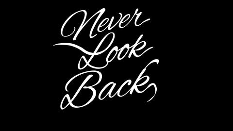 Never Look Back. Calligraphic title with Alpha Channel Animation