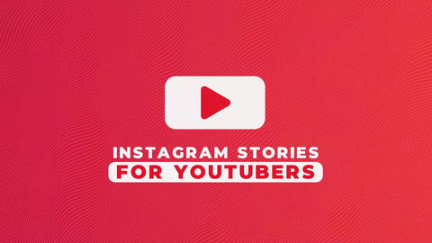 Instagram Stories For YouTubers V 3 After Effects Template