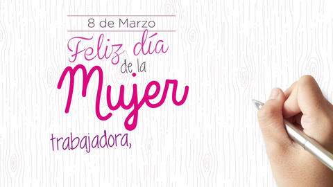 Happy day of working, sweet, tenacious and hardworking women in Spanish language- Woman's hand Animation