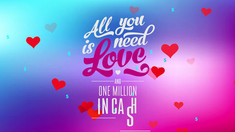 amusing inspiring text with words all yourself need is romance and one million in cash written with Animation