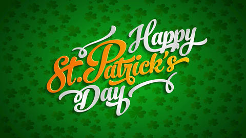 lucky happy st patricks day theme over 4 leaf clover pattern background and irish flag colors Animation