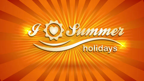 i love summer holidays written with golden letters on a sunshine background for fancy tourist agency Animation